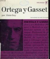 Ortega y Gasset ou la raison vitale et historique - Collection philosophes de tous les temps n° 48 - Couverture - Format classique