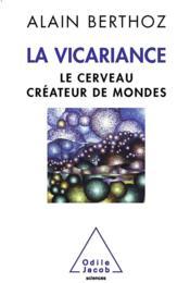 La vicariance ; le cerveau créateur de mondes - Couverture - Format classique