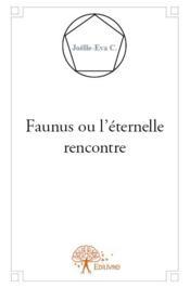 Faunus ou l'éternelle rencontre - Couverture - Format classique