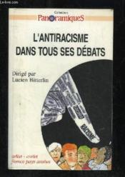 L'Antiracisme Dans Tous Ses Debats - Couverture - Format classique