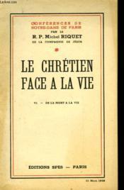 Le Chretien Face A La Vie - Vi - De La Mort A La Vie - Couverture - Format classique