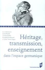 Héritage, transmission, enseignement dans l'espace germanique - Couverture - Format classique
