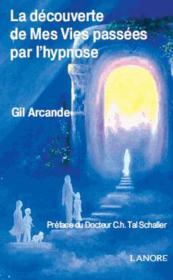 La découverte de mes vies passées par l'hypnose - Couverture - Format classique