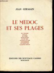 LE MEDOC ET SES PLAGES / Le Verdon, Soulac, Le Gurp, Montalivet, Le Pin sec, Hourtin-Plage, Maubuisson, Le Moutchic, Lacanau-Océan. - Couverture - Format classique