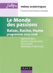 Le monde des passions ; prépas scientifiques ; programme 2015/2016 - Couverture - Format classique