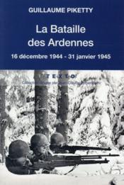La bataille des Ardennes ; la dernière folie de Hitler - Couverture - Format classique