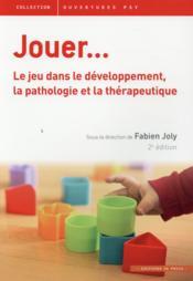Jouer ; le jeu dans le développement, la pathologie et la thérapeutique (2e édition) - Couverture - Format classique