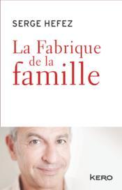 La fabrique de la famille - Couverture - Format classique