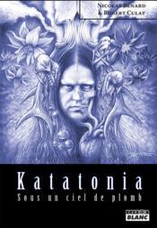 Katatonia ; sous un ciel de plomb - Couverture - Format classique