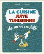 La cuisine juive-tunisienne de mère en fille - Couverture - Format classique
