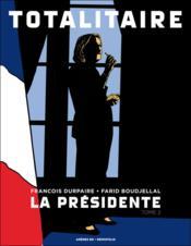 La présidente t.2 ; totalitaire - Couverture - Format classique