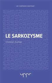 Le sarkozysme - Couverture - Format classique