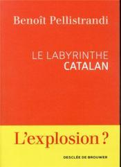 Le labyrinthe catalan ; une nouvelle Yougoslavie ? - Couverture - Format classique