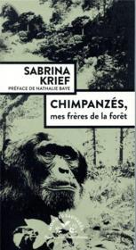 Chimpanzés, mes frères de la forêt - Couverture - Format classique