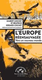 L'Europe réensauvagée ; vers un nouveau monde - Couverture - Format classique
