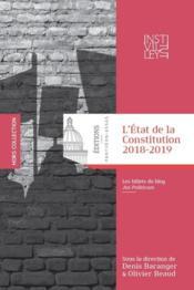L'Etat de la Constitution 2018-2019 ; les billets du blog Jus Politicum - Couverture - Format classique