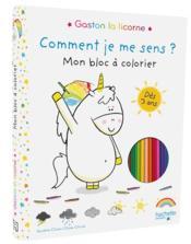 Les émotions de Gaston ; Gaston la licorne ; comment je me sens ? ; mon bloc à colorier - Couverture - Format classique