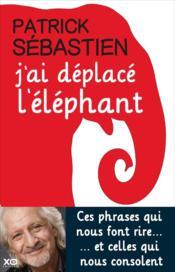 J'ai déplacé l'éléphant - Couverture - Format classique