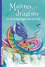 Maîtres des dragons T.10 ; le réveil du dragon Arc-en-Ciel - Couverture - Format classique