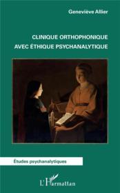 Clinique orthophonique avec éthique psychanalytique - Couverture - Format classique