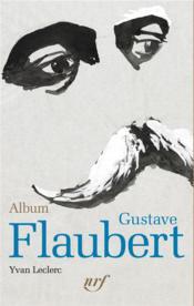 Album Gustave Flaubert - Couverture - Format classique