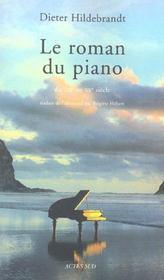 Le roman du piano au xix et au xx siecle - Intérieur - Format classique