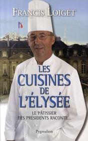 Les cuisines de l'Elysée ; le pâtissier des présidents raconte - Intérieur - Format classique