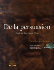 De la persuasion ; étude du gorgias de platon - Intérieur - Format classique