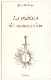 La Trahison Des Commissaires - Couverture - Format classique