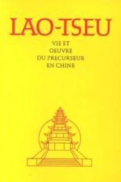 Lao-Tseu ; Vie Et Oeuvre Du Precurseur En Chine - Couverture - Format classique