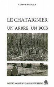 Le Chataignier Un Arbre Un Bois - Couverture - Format classique