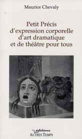 Petit Precis De Theatre Pour Tous - Couverture - Format classique