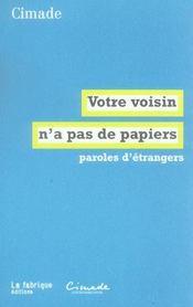 Votre voisin n'a pas de papiers ; paroles d'étrangers - Intérieur - Format classique