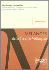 REVUE MELANGES N.33/1 ; matrimonio y sexualidad ; normas, prácticas y transgresiones en la edad media y principios de la época moderna - Couverture - Format classique
