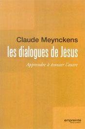 Les dialogues de Jésus ; apprendre à écouter l'autre - Couverture - Format classique