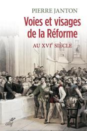 Voies et visages de la reforme au XVIe siècle - Couverture - Format classique