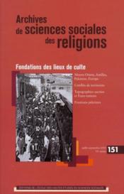 Archives De Sciences Sociales Des Religions N.151 ; Fondation De Lieux De Culte - Couverture - Format classique