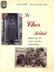 Le cher soldat illustre par les cartes postales ( 1900-1920 ) - Couverture - Format classique