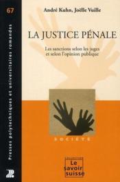 La justice pénale ; les sanctions selon les juges et selon l'opinion publique - Couverture - Format classique