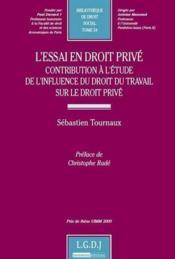 L'essai en droit privé ; contribution à l'étude de l'influence du droit du travail sur le droit privé - Couverture - Format classique
