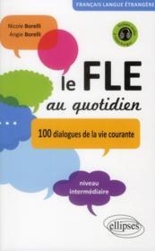 telecharger Le fle au quotidien 100 dialogues de la vie courante niveau intermediaire avec fichiers audio livre PDF en ligne gratuit