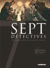 Sept détectives ; sept enquêteurs défiés par un mystérieux assassin - Couverture - Format classique