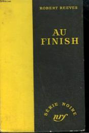 Au Finish. ( Come Out Killing). Collection : Serie Noire Sans Jaquette N° 210 - Couverture - Format classique