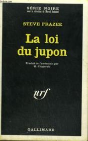 La Loi Du Jupon. Collection : Serie Noire N° 1219 - Couverture - Format classique