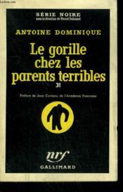 Le Gorille Chez Les Parents Terribles 31. Collection : Serie Noire N° 427 - Couverture - Format classique