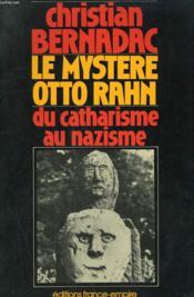 Le Mystere Otto Rahn. Du Catharisme Au Nazisme. - Couverture - Format classique