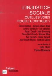L'injustice sociale ; quelles voies pour la critique ? - Couverture - Format classique