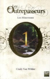 Les Outrepasseurs T.1 ; les héritiers - Couverture - Format classique