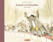 Ernest et Célestine au cirque - Couverture - Format classique