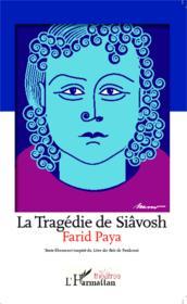 La tragédie de Siâvosh - Couverture - Format classique